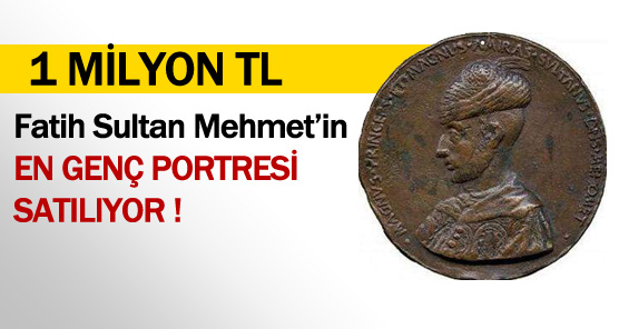 Fatih Sultan Mehmet'in en genç portresi