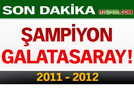 Şampiyon Galatasaray – 2011-2012 Sezonu