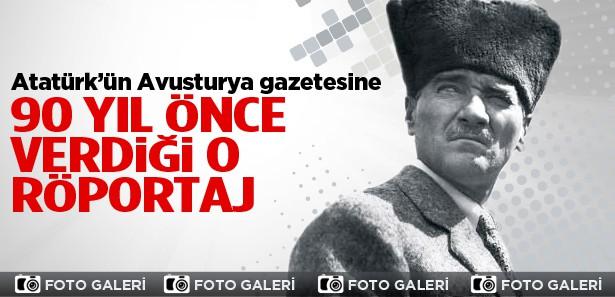 Atatürk'ün 90 yıl önce verdiği röportaj